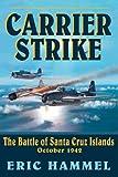 Carrier Strike : The Battle of the Santa Cruz Islands, October 1942, Hammel, Eric, 0935553371