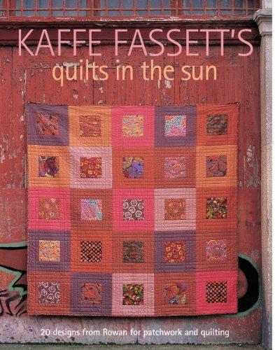 - Taunton Press-Kaffe Fassett's Quilts in The Sun