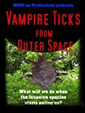 Vampire Ticks from Outer Space