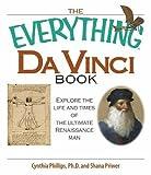 The Everything Da Vinci Book, Cynthia Phillips and Shana Priwer, 1598691015
