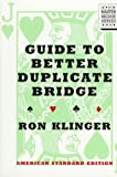 The Guide to Better Duplicate Bridge, Ron Klinger, 0395791499