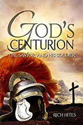 God's Centurion: The Savior and His Soldier