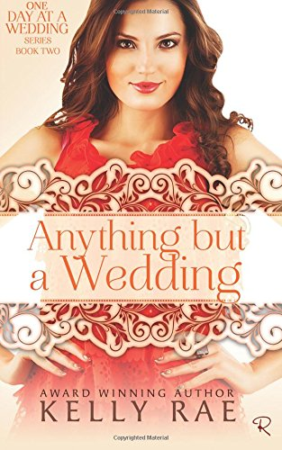 Anything But a Wedding: Book Two in the One Day at a Wedding Series (Volume 2) ebook