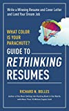 img - for What Color Is Your Parachute? Guide to Rethinking Resumes: Write a Winning Resume and Cover Letter and Land Your Dream Interview book / textbook / text book