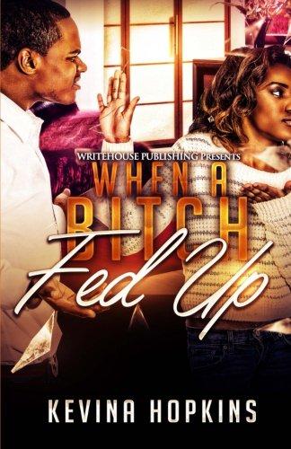 When a Bitch Fed Up (Volume 1) PDF
