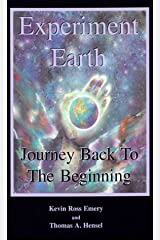 Experiment Earth: Journey Back To The Beginning Paperback