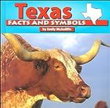 Texas Facts and Symbols, Emily McAuliffe, 1560657685