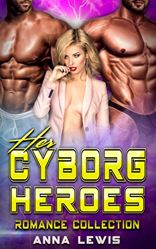 Her Cyborg Heroes: Romance Collection