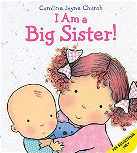 I Am a Big Sister! – by Caroline Jayne Church
