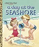 A Day at the Seashore (Little Golden Book)