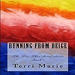 Running From Beige   Terri Marie