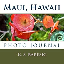 Maui, Hawaii: Photo Journal