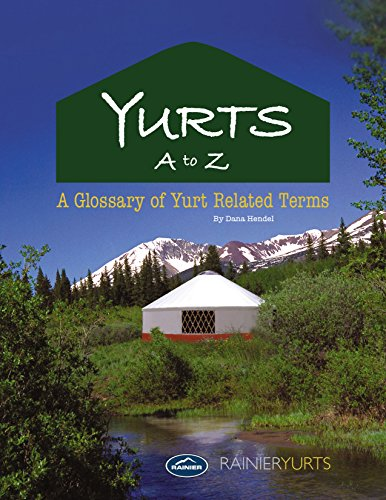 Yurts A-Z: A Glossary of Yurt Related Terms