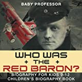 img - for Who Was the Red Baron? Biography for Kids 9-12 | Children's Biography Book book / textbook / text book