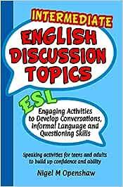 Intermediate English Discussion Topics: ESL speaking