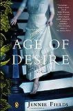 The Age of Desire, Jennie Fields, 0143123289