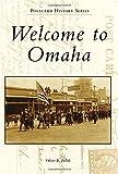 Welcome to Omaha (Postcard History Series)