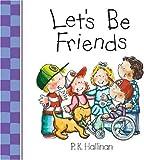 Let's Be Friends, P. K. Hallinan, 0824965876