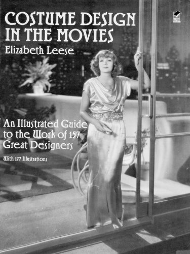 [Costume Design in the Movies: An Illustrated Guide to the Work of 157 Great Designers (Dover Fashion and Costumes)] (Pop Culture Reference Costumes)