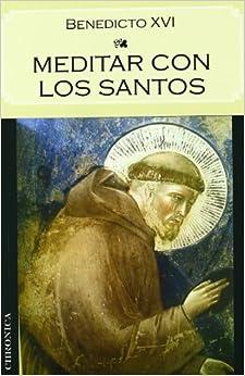 Meditar Con Los Santos (testimonio (chronica)) por J. (benedicto Xvi) Ratzinger epub