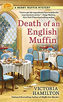 Death of an English Muffin (Merry Muffin Mystery Book 3) by [Hamilton, Victoria]