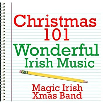 Magic Irish Xmas Band - Christmas 101 - Wonderful Irish ...