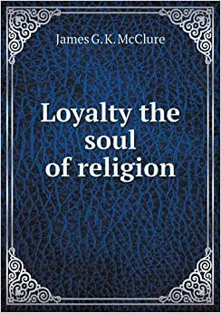 Book Loyalty the soul of religion
