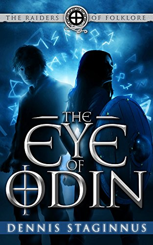 The Eye of Odin (The Raiders of Folklore Book 1) Raiders Eye