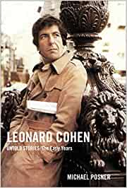 Leonard Cohen Untold Stories: The Early Years: 1 (Leonard Cohen, Untold Stories series)