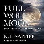 Full Wolf Moon: Full Wolf Moon Trilogy, Book 1 | K.L. Nappier