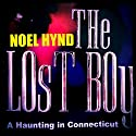 The Lost Boy: A Haunting in Connecticut: The Ghost Stories of Noel Hynd, Number 5 Audiobook by Noel Hynd Narrated by Time Winters