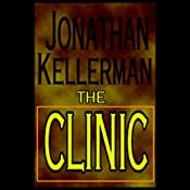 The Clinic : An Alex Delaware Novel | Jonathan Kellerman