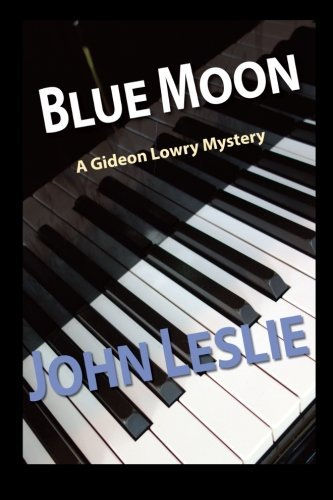 Blue Moon (Gideon Lowry Key West Mysteries) (Volume 4) by John Leslie - West Key Mall Shopping