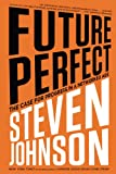 Future Perfect, Steven Johnson, 1594631840