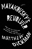 Mayakovsky's Revolver: Poems