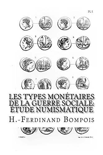 Les types monétaires de la guerre sociale  étude numismatique  [Bompois, H.-Ferdinand] (Tapa Blanda)