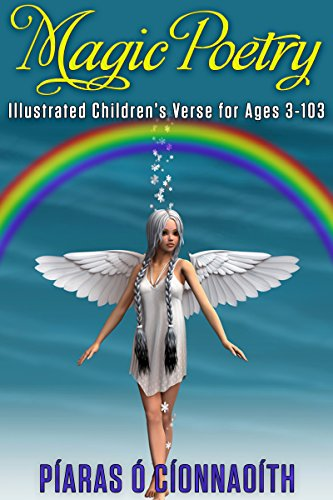 Magic Poetry: Illustrated Children's Verse for Ages 3-103 (Rhyming Poetry Book with Pictures for Children) (Wonderful Land Of Magical And Mystical Creatures Images)