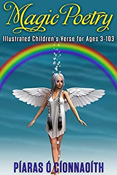 Magic Poetry: Illustrated Children's Verse for Ages 3-103 (Rhyming Poetry Book with Pictures for Children)