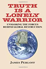 Truth Is a Lonely Warrior by Perloff, James (October 10, 2013) Paperback Paperback