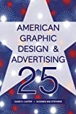 American Graphic Design and Advertising 25, David E. Carter and Suzanna Mw Stephens, 0061836893