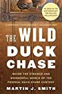 The Wild Duck Chase: Inside the Strange and Wonderful World of the Federal Duck Stamp Contest