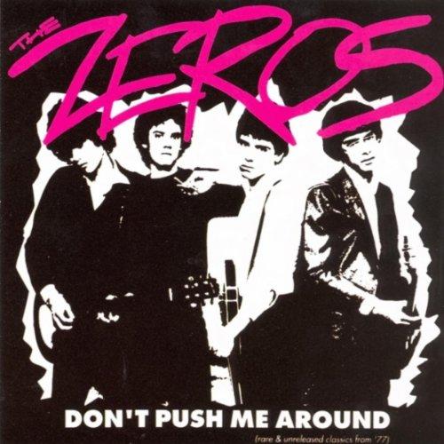 Don't Push Me Around (The Zeros Don T Push Me Around)