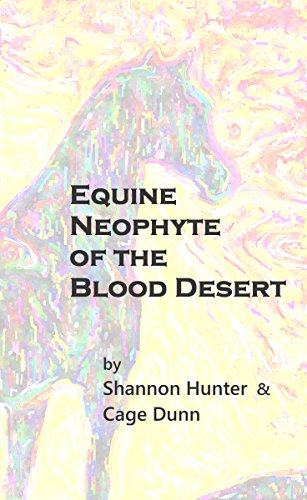 Equine Neophyte of the Blood Desert by [Hunter, Shannon, Dunn, Cage]