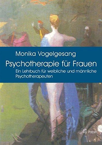Psychotherapie für Frauen: Ein Lehrbuch für weibliche und männliche Psychotherapeuten