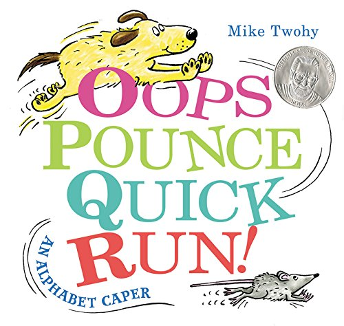 Oops, Pounce, Quick, Run!: An Alphabet Caper (Oops Pounce Quick Run An Alphabet Caper)