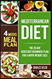 img - for Mediterranean Diet: The 28-Day Kickstart Beginners Plan for a Rapid Weight Loss (4 Weeks Meal Plan) book / textbook / text book