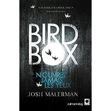 Bird box : N'ouvrez jamais les yeux (Littérature Etrangère) (French Edition)