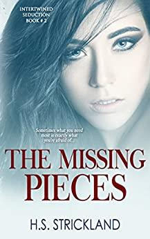 The Missing Pieces (Intertwined Seduction Book 2) by [Strickland, H.S.]