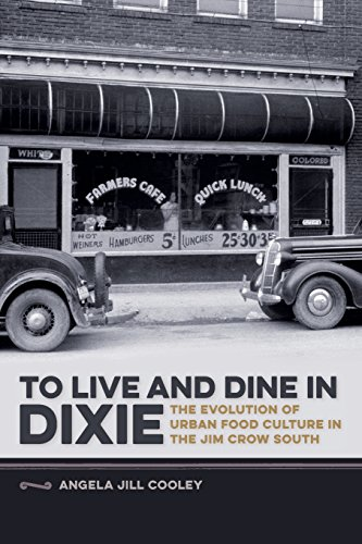 To Live and Dine in Dixie: The Evolution of Urban Food Culture in the Jim Crow South (Southern Foodways Alliance Studies in Culture, People, and Place - South Jim