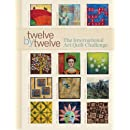 Twelve by Twelve: The International Art Quilt Challenge